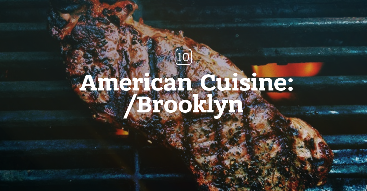 Brooklyn restaurants with traditional american cuisine in for American cuisine in nyc