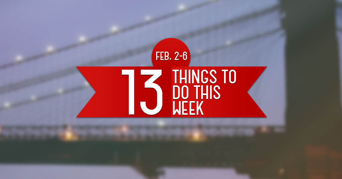 February 2 6 amazing things to do in nyc this week in new for Things to do in new york this week