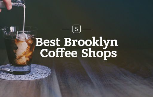 Best Brooklyn Coffee Shops