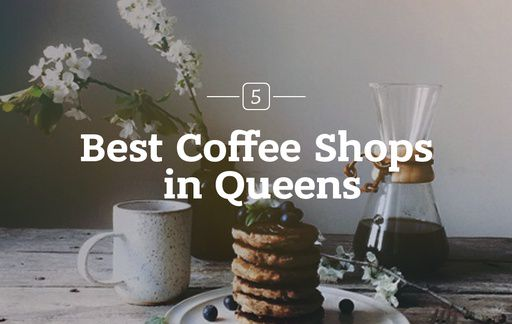 Best Queens Coffee Shops