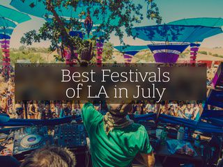 Best Festivals of LA in July